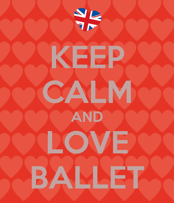 KEEP CALM AND LOVE BALLET - KEEP CALM AND CARRY ON Image ...