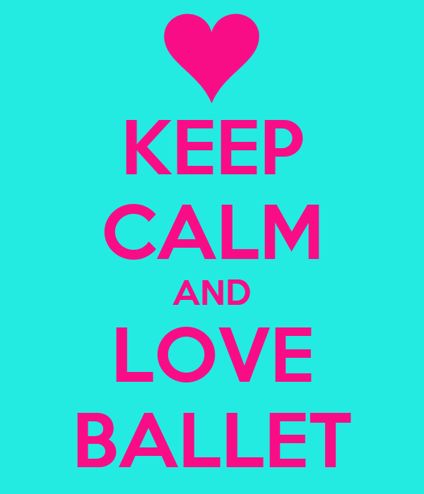 KEEP CALM AND LOVE BALLET Poster | Lenny | Keep Calm-o-Matic