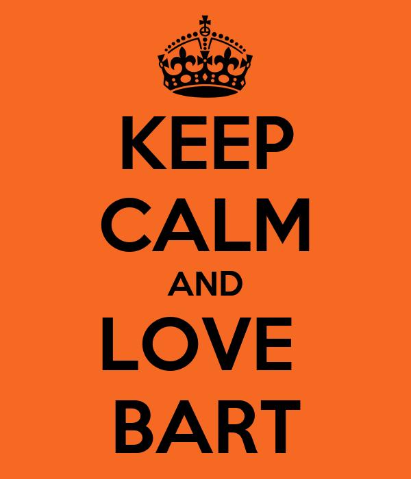 L Love U Bart U A Bby: KEEP CALM AND LOVE BART Poster
