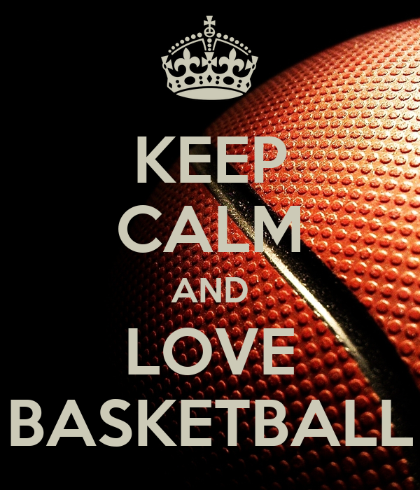 Love And Basketball Quotes: KEEP CALM AND LOVE BASKETBALL Poster