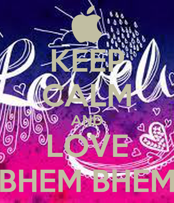 keep calm and love bhem bhem poster lovely keep calm o matic