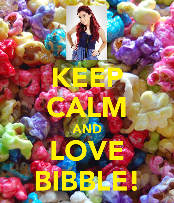 Bibble Candy Popcorn: KEEP CALM AND LOVE BIBBLE! Poster