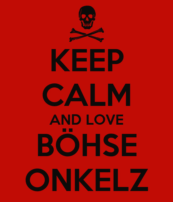 keep calm and love b hse onkelz poster no keep calm o. Black Bedroom Furniture Sets. Home Design Ideas