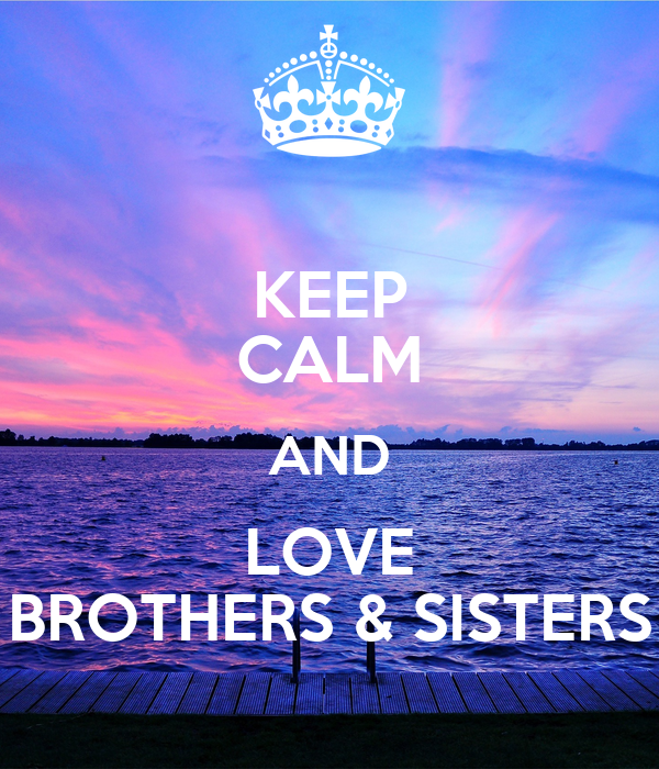 Keep Calm And Love Brothers Sisters Poster Kantesh The Masss