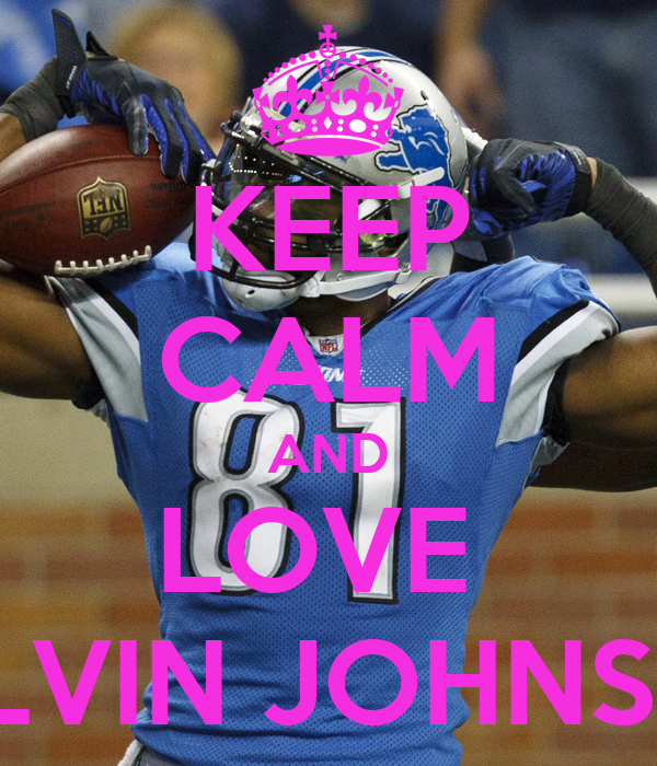 keep calm and love calvin johnson 2 The Real Value Of Players Value