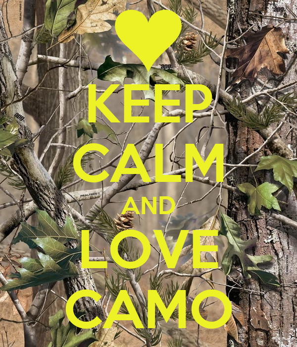 KEEP CALM AND LOVE CAMO