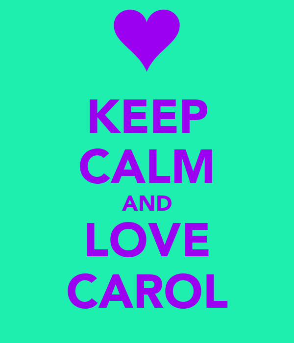 Keep calm and love carol poster marcella keep calm o matic