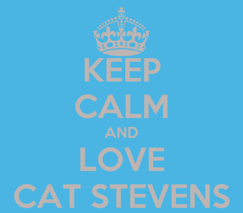 Keep Calm And Love Cats Poster Keep Calm And Love Cat Stevens
