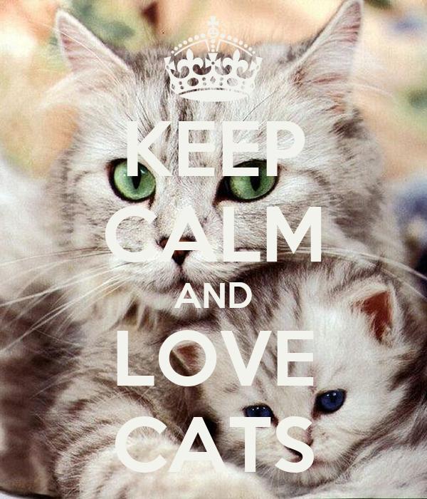KEEP CALM AND LOVE CATS Poster | Karolina | Keep Calm-o-Matic