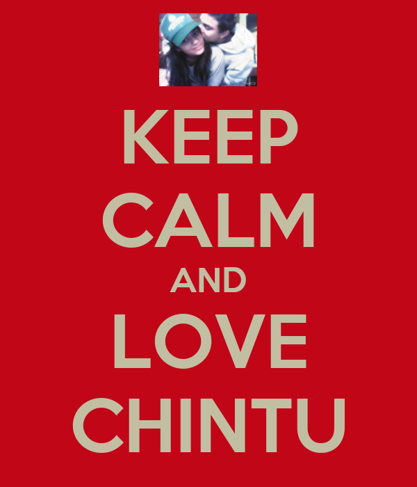 Keep calm and love chintu poster asif khan keep calm o for Chintu khan
