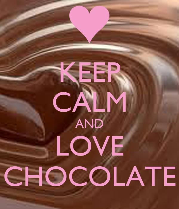 KEEP CALM AND LOVE CHOCOLATE Poster | celinewegsteen ...