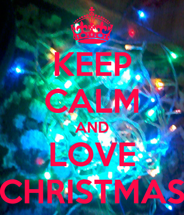 Keeping Christmas All The Year: KEEP CALM AND LOVE CHRISTMAS Poster