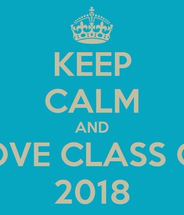 Keep calm and love class of 2018 poster francisco keep calm o