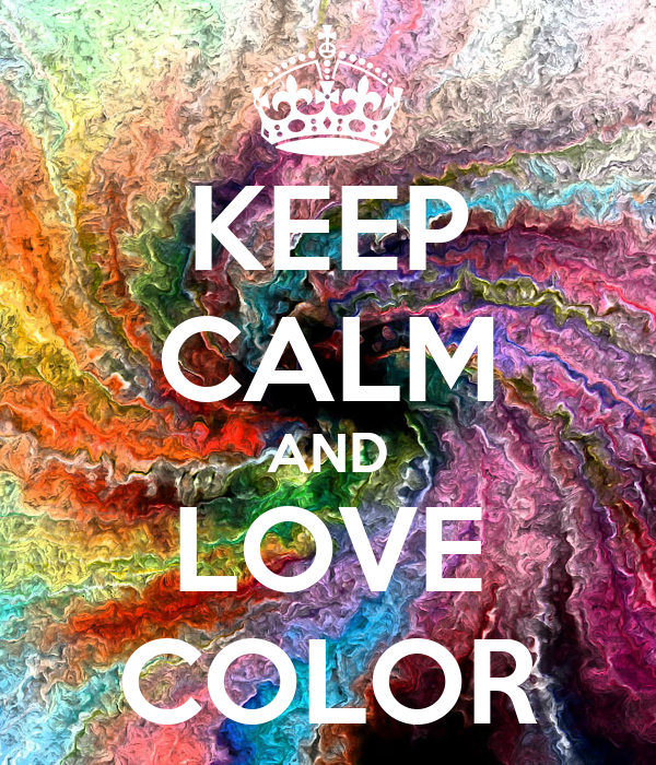 keep calm and love color