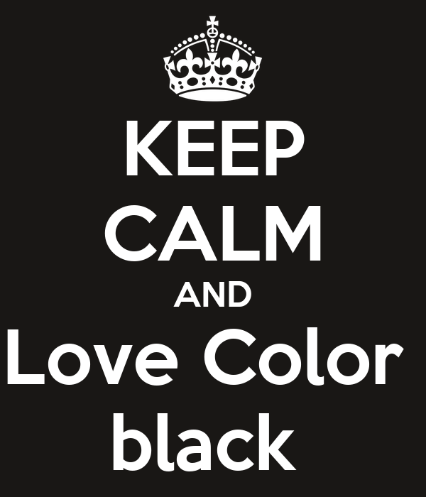 keep calm and love color black poster larissa keep