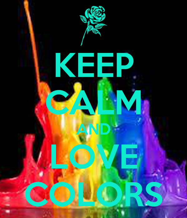 Keep Calm And Love Colors Poster Sofialazza Keep Calm