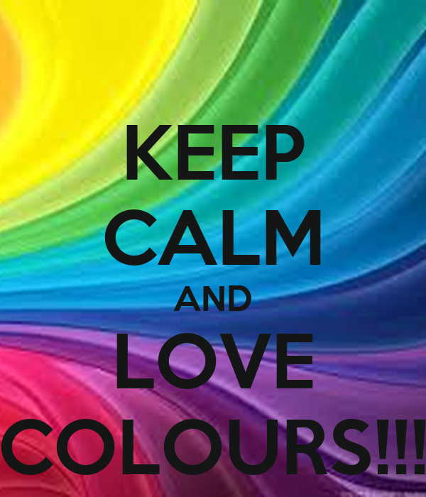 keep calm and love colours poster dfr keep calm o matic