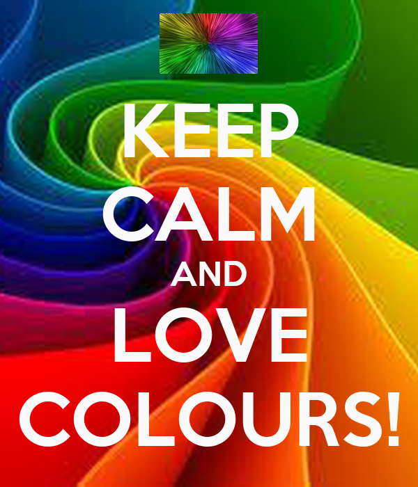 keep calm and love colours poster colourful bitch keep calm o