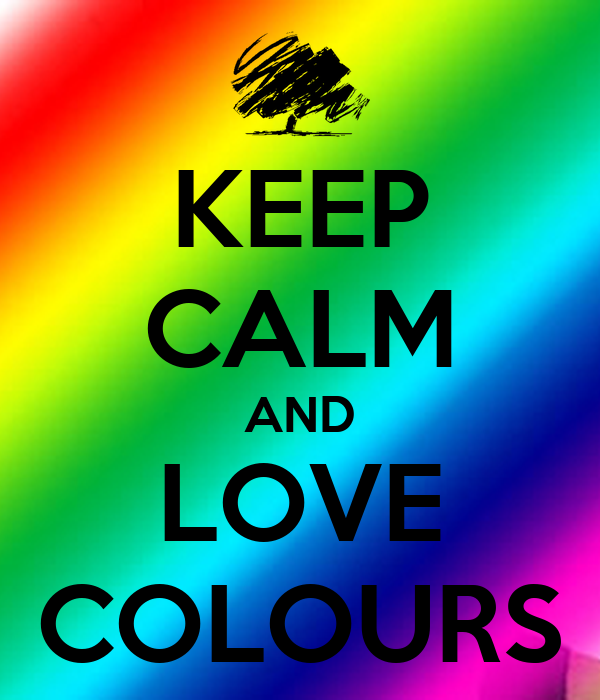 keep calm and love colours poster tabby keep calm o matic