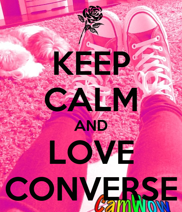 Keep Calm And Love Converse