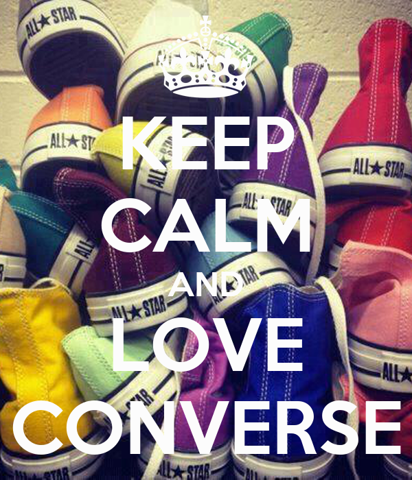 Keep Calm And Love Converse