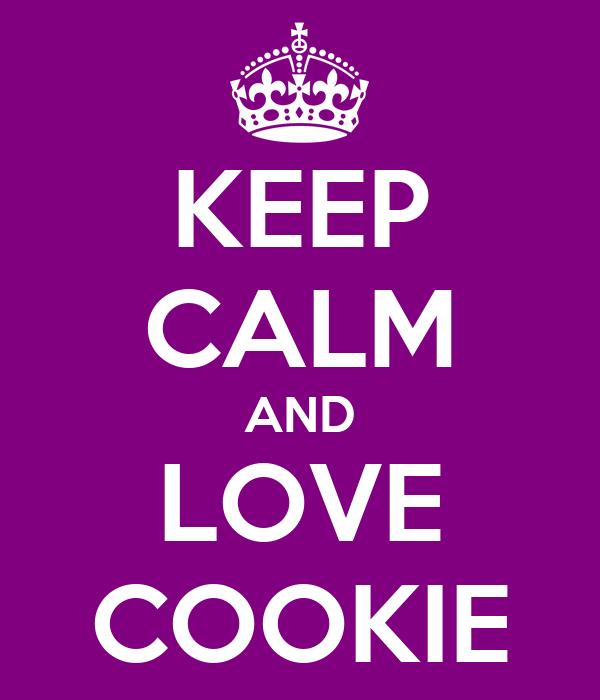 KEEP CALM AND LOVE COOKIE Keep Calm And Love Cookies