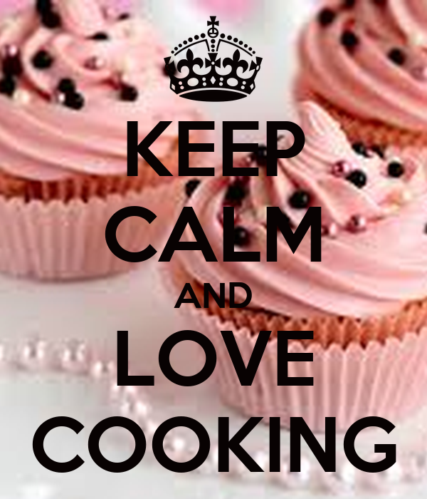 Keep Calm And Love Cooking Poster Malvika Keep Calm O