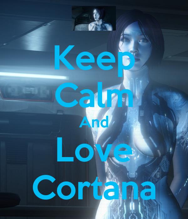 Keep calm and love cortana poster matthew keep calm o matic