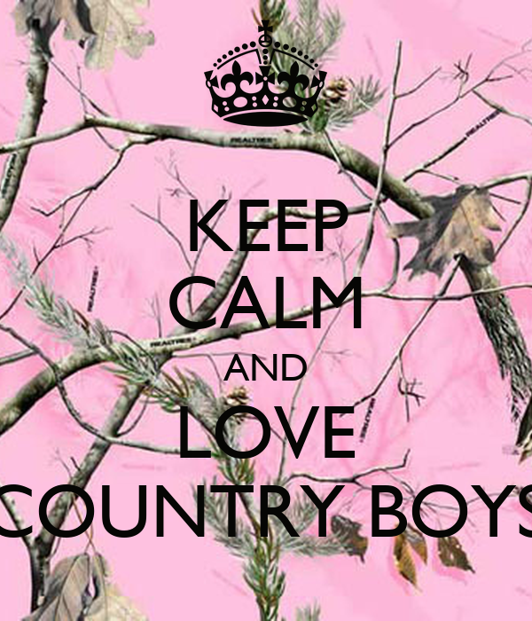 Keep Calm And Love Country Boys Keep calm and love countryI Love Country Boys