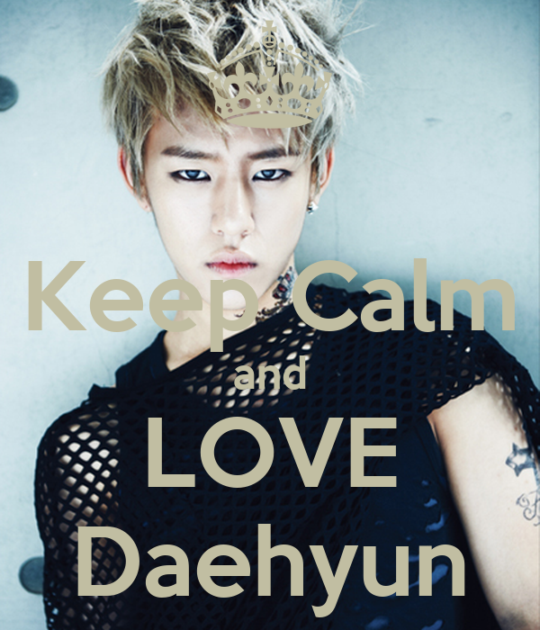 Daehyun Iphone Wallpaper Keep Calm And Love Daehyun