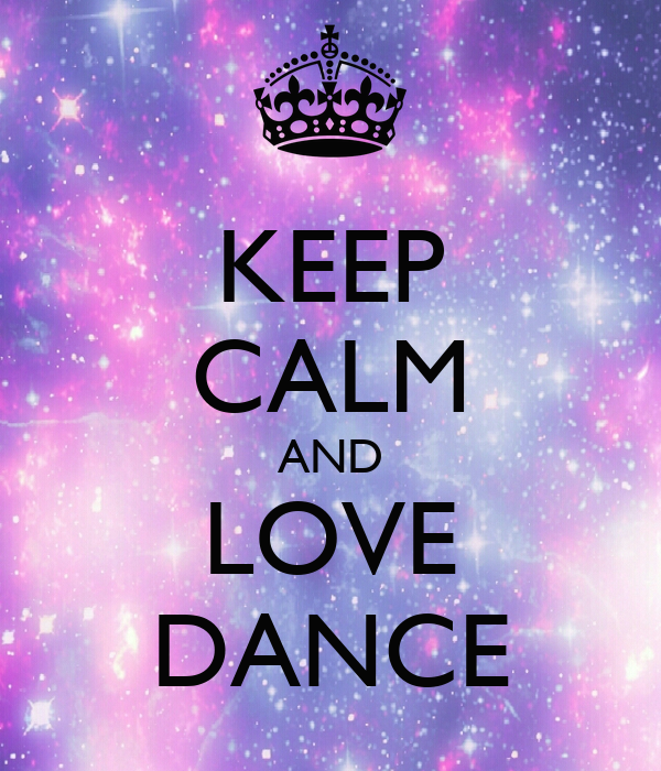 KEEP CALM AND LOVE DANCE - KEEP CALM AND CARRY ON Image Generator: keepcalm-o-matic.co.uk/p/keep-calm-and-love-dance-1731