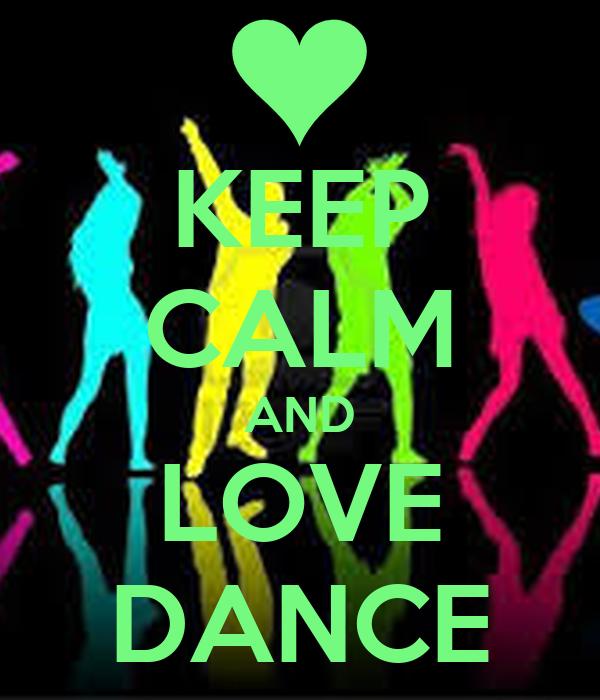 KEEP CALM AND LOVE DANCE Poster | Sian | Keep Calm-o-Matic