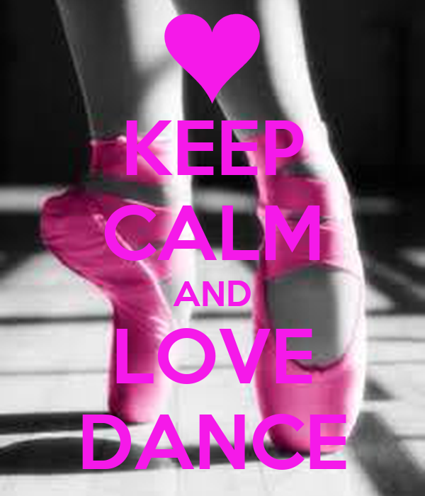 KEEP CALM AND LOVE DANCE Poster | dance | Keep Calm-o-Matic