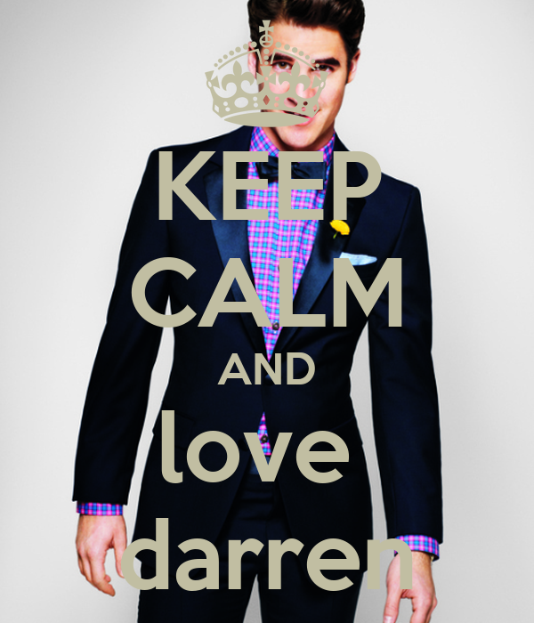 KEEP CALM AND love  darren