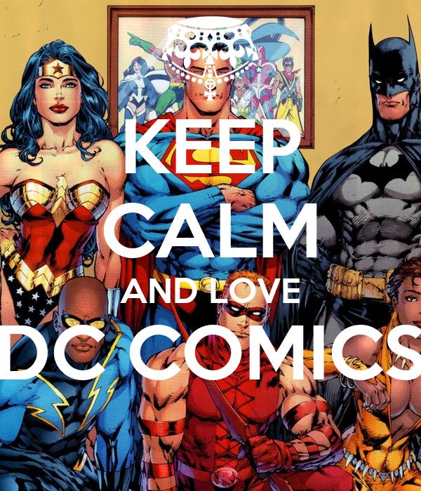 I Love Dc Comics : Keep calm and love dc comics poster dìmìtrìì hernàndez