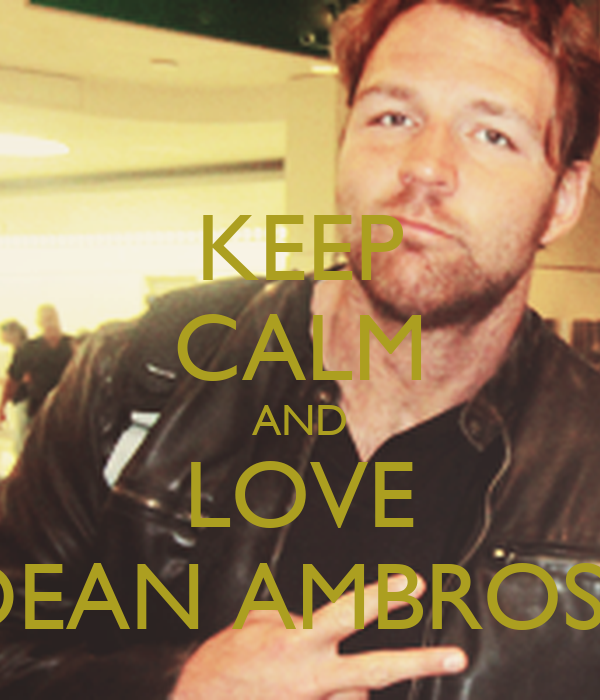 KEEP CALM AND LOVE DEAN AMBROSE - keep-calm-and-love-dean-ambrose-5