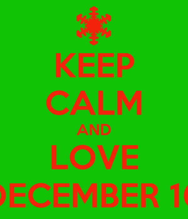 Love December Images Keep Calm And Love December 10