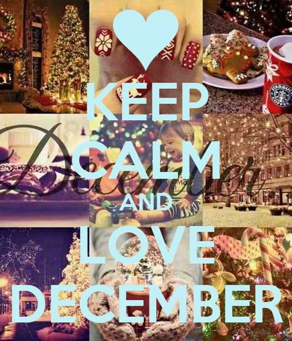 Love December Images Keep Calm And Love December