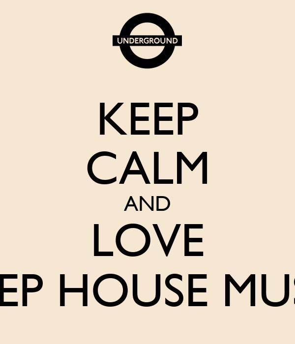 Keep calm and love deep house music poster javier for I love deep house music