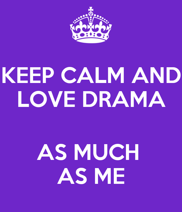 keep calm and love drama as much as me poster asal keep calm o matic. Black Bedroom Furniture Sets. Home Design Ideas
