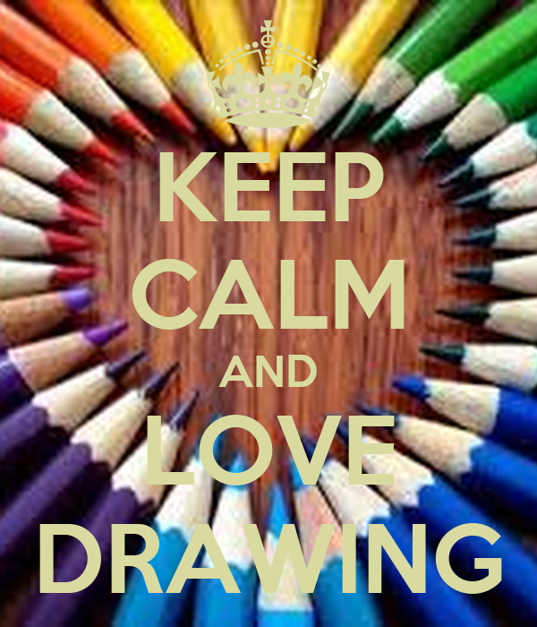Keep calm and love drawing poster cortney keep calm o matic