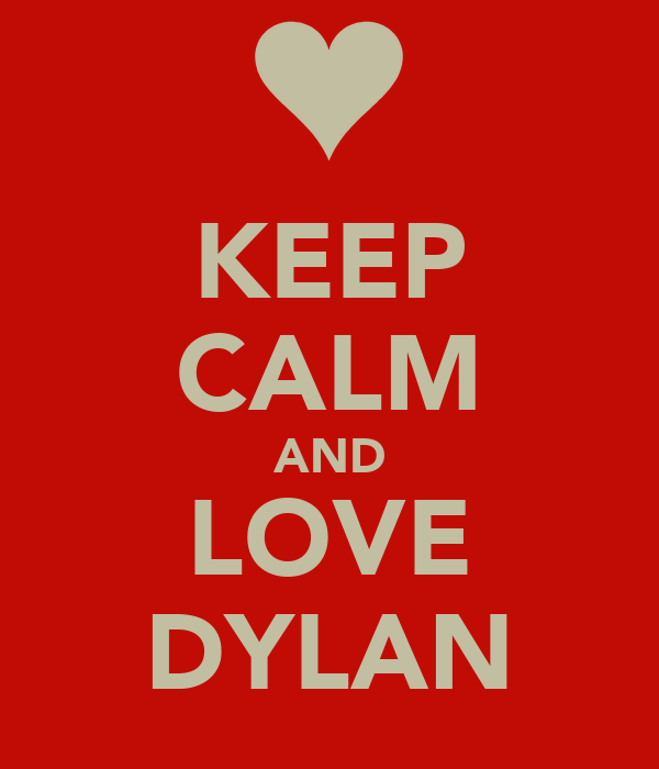 keep calm and love dylan haegens