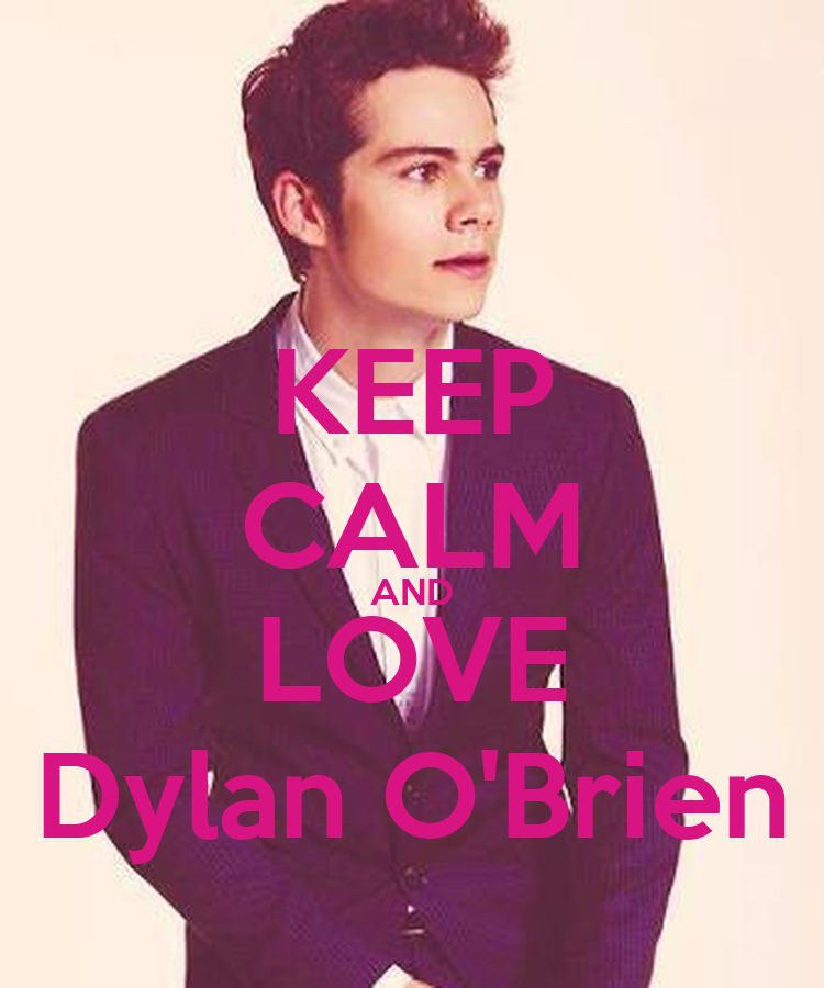 http://sd.keepcalm-o-matic.co.uk/i/keep-calm-and-love-dylan-o-brien-13.png