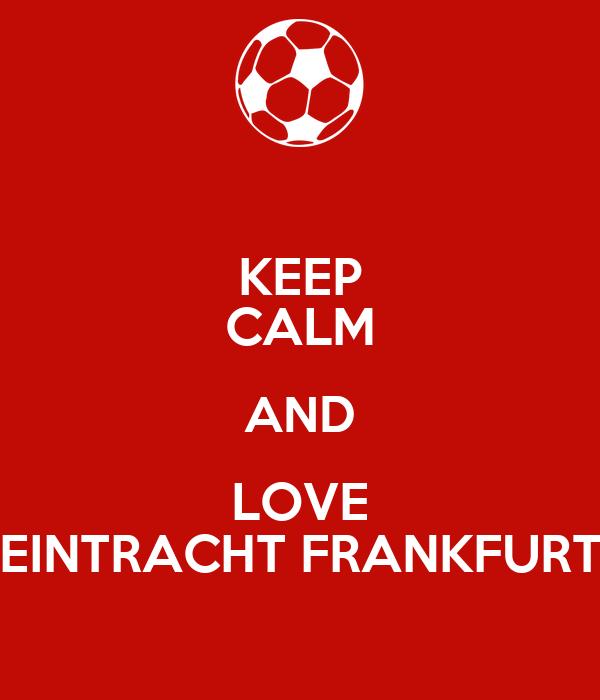 keep calm and love eintracht frankfurt poster silas keep calm o matic. Black Bedroom Furniture Sets. Home Design Ideas