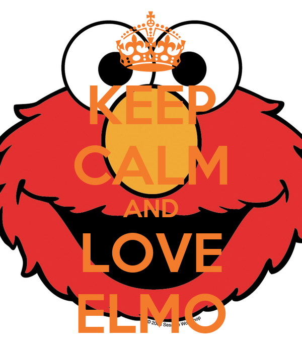 KEEP CALM AND LOVE ELMO Poster : Mary : Keep Calm-o-Matic