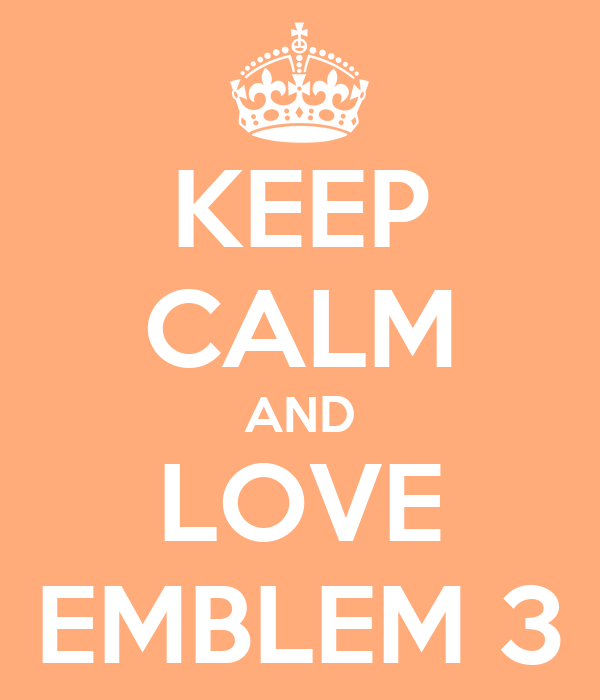 Emblem3 Wallpaper For Iphone Keep calm and love emblem 3
