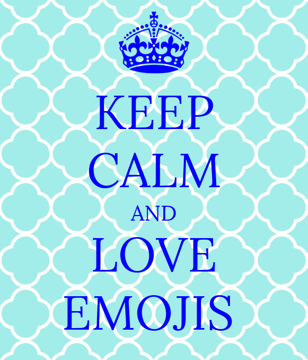 KEEP cALM AND LOVE EMOJIS Poster Milly BJ Keep calm-o-Matic