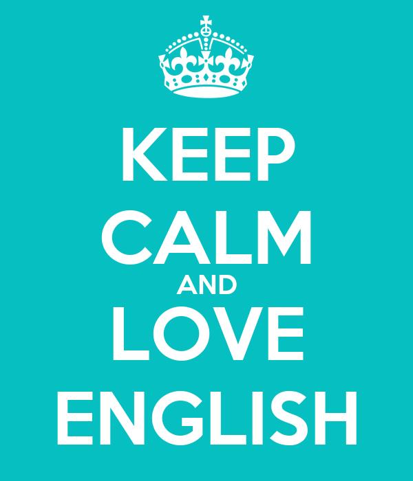 KEEP CALM AND LOVE ENGLISH Poster   OLIVIA   Keep Calm-o-Matic