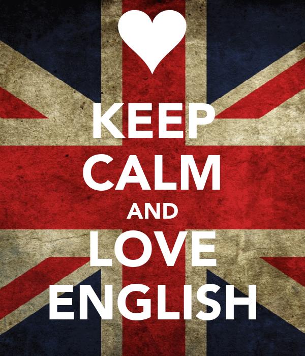 KEEP CALM AND LOVE ENGLISH - KEEP CALM AND CARRY ON Image ...