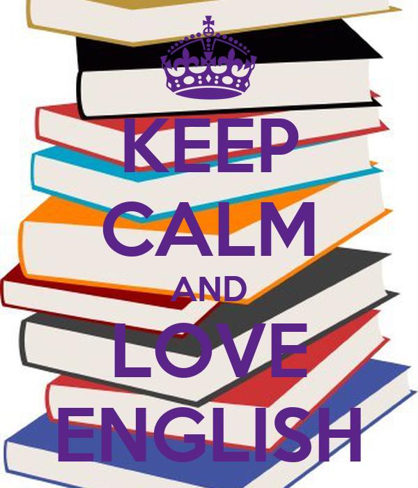 KEEP CALM AND LOVE ENGLISH Poster   AlyssaBernardo   Keep ...